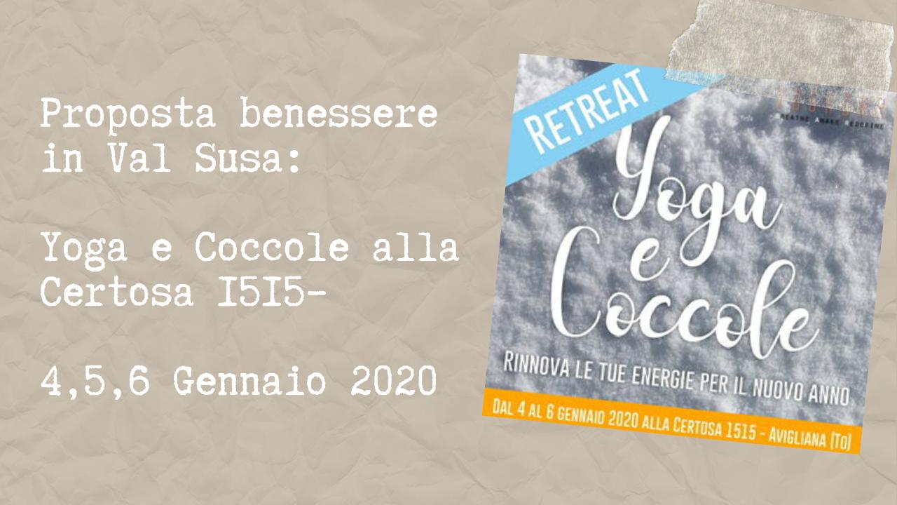 Proposta benessere in Val Susa: Yoga e Coccole alla Certosa 1515– 4.5,6 Gennaio 2020