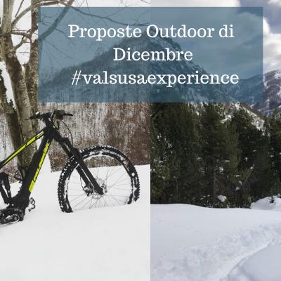 Proposte Outdoor di Dicembre – #valsusaexperience
