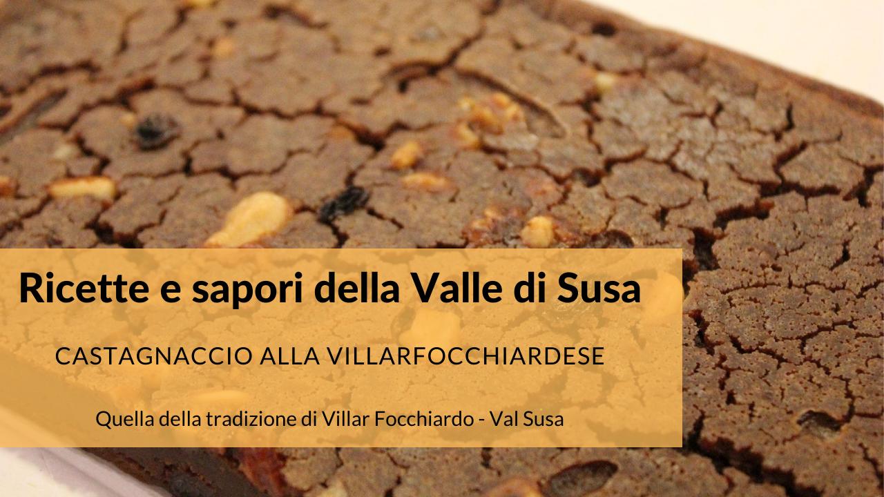Gusto Valsusa: provate il Castagnaccio alla Villarfocchiardese