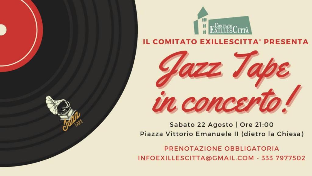 Jazz Tape in concerto 22 Agosto Exilles