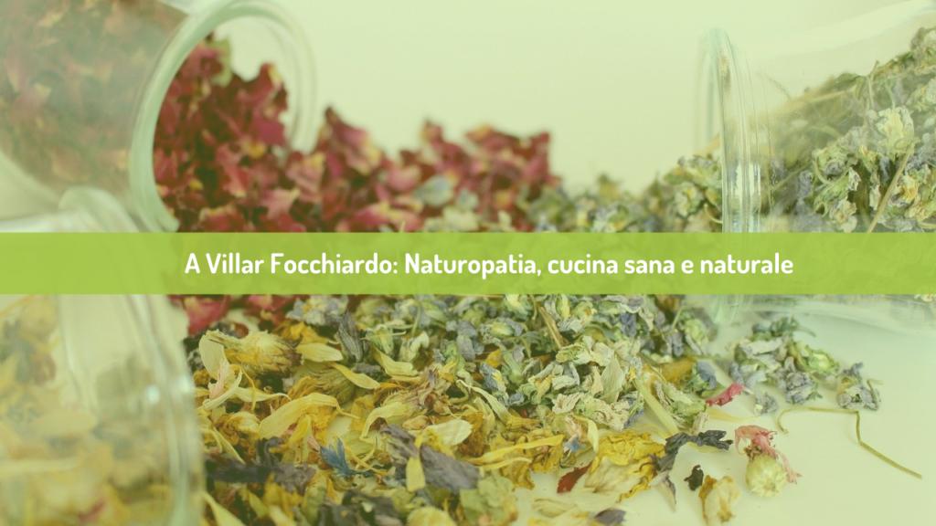 A Villar Focchiardo_ Naturopatia, cucina sana e naturale
