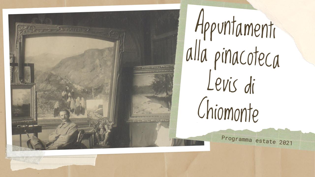 Appuntamenti 2021 alla pinacoteca Levis di Chiomonte| 04 luglio
