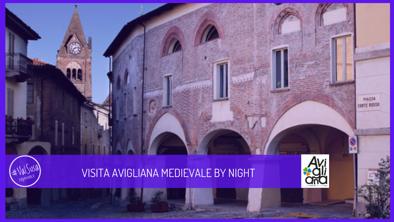 VISITA AVIGLIANA MEDIEVALE BY NIGHT