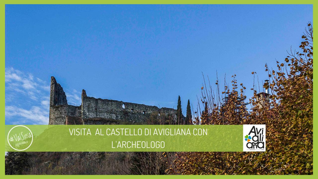 VISITE GUIDATE ARCHEOLOGICHE AL CASTELLO DI AVIGLIANA